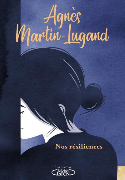 NOS RESILIENCES MARTIN-LUGAND AGNES MICHEL LAFON