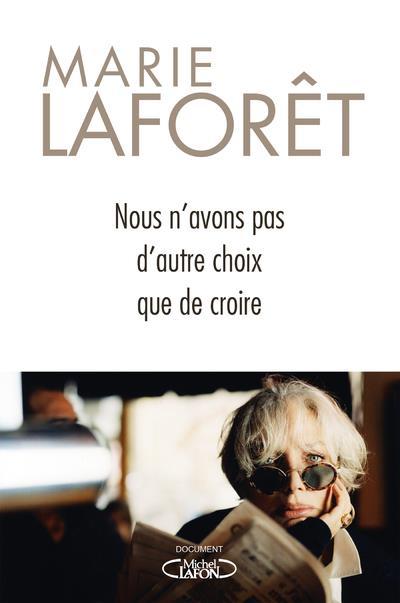 NOUS N'AVONS PAS D'AUTRE CHOIX QUE DE CROIRE LAFORET/LAFON MICHEL LAFON
