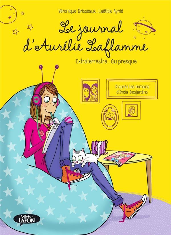 LE JOURNAL D'AURELIE LAFLAMME T.1  -  EXTRATERRESTRE... OU PRESQUE
