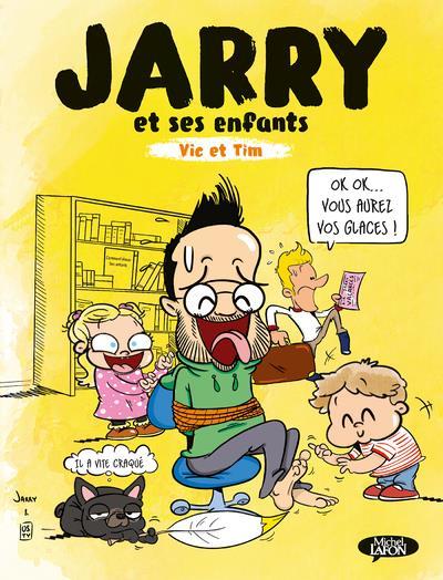 JARRY ET SES ENFANTS  -  VIC ET TIM JARRY  MICHEL LAFON
