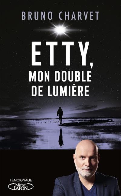 ETTY, MON DOUBLE DE LUMIERE CHARVET BRUNO MICHEL LAFON