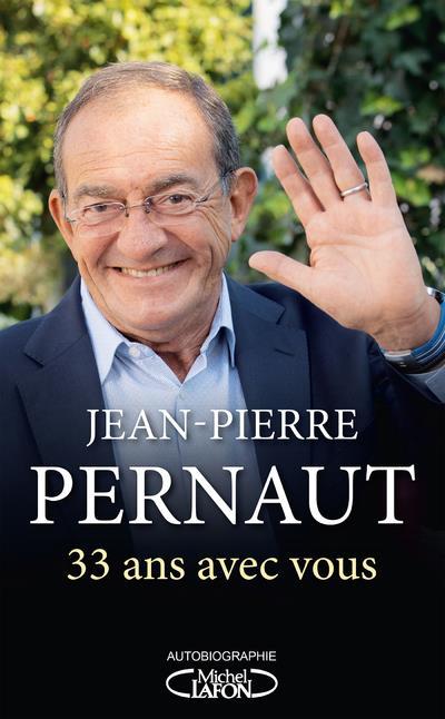33 ANS AVEC VOUS PERNAUT, JEAN-PIERRE MICHEL LAFON