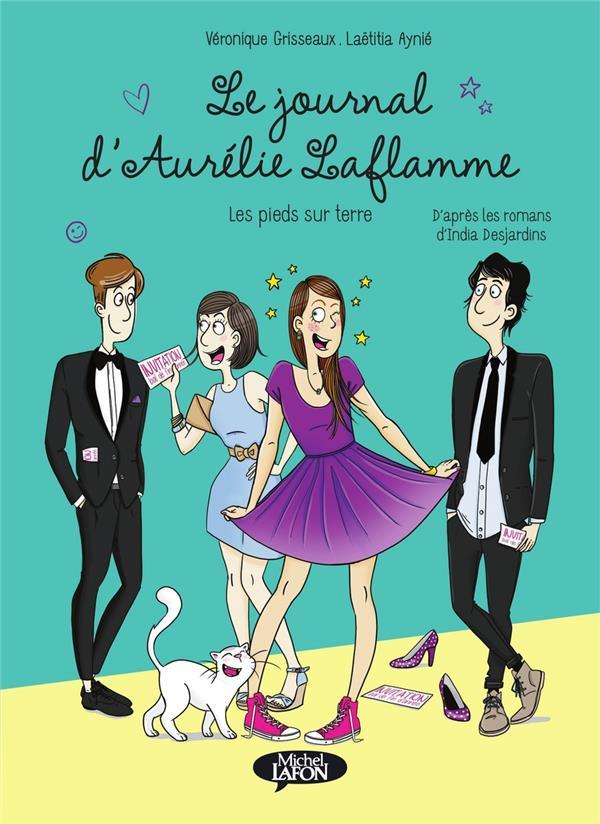 LE JOURNAL D'AURELIE LAFLAMME T.5  -  LES PIEDS SUR TERRE