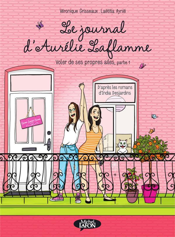 LE JOURNAL D'AURELIE LAFLAMME T.6  -  VOLER DE SES PROPRES AILES PARTIE 1