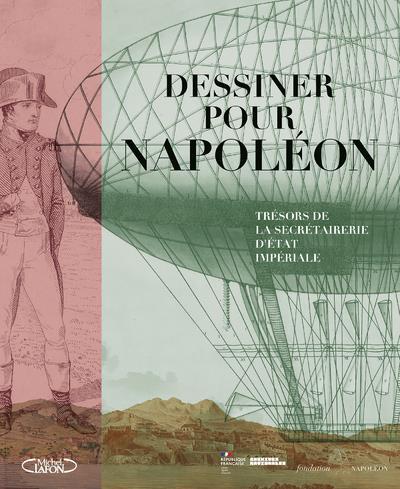 DESSINER POUR NAPOLEON COLLECTIF MICHEL LAFON