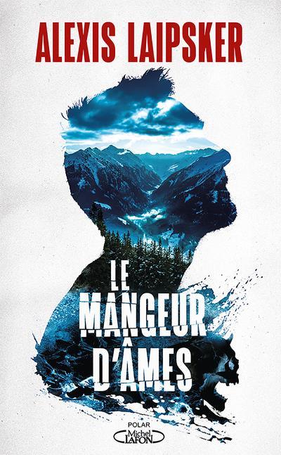LE MANGEUR D'AMES LAIPSKER ALEXIS MICHEL LAFON