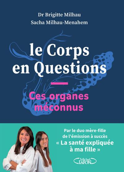 LE CORPS EN QUESTIONS MILHAU/MENAHEM MICHEL LAFON