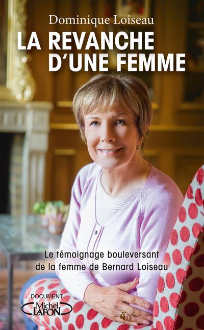 LA REVANCHE D'UNE FEMME LOISEAU, DOMINIQUE MICHEL LAFON