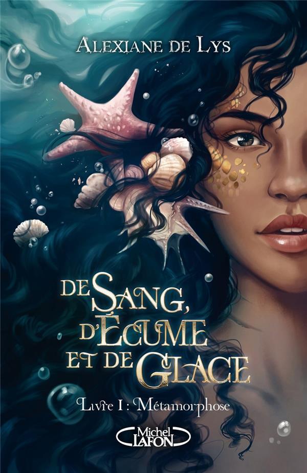 DE SANG, D'ECUME ET DE GLACE - TOME 1 METAMORPHOSE - VOL01 LYS, ALEXIANE DE MICHEL LAFON