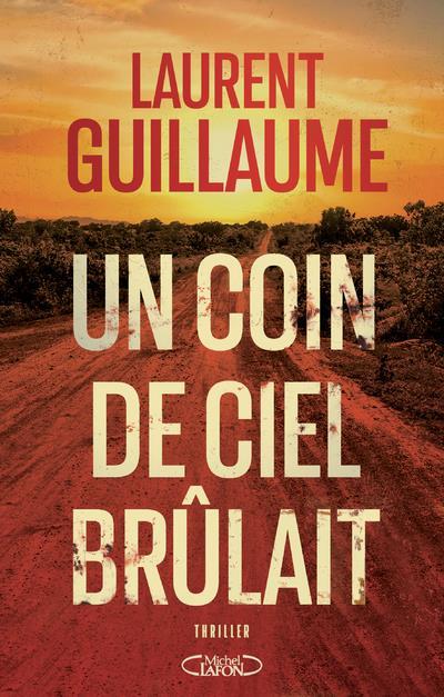 UN COIN DE CIEL BRULAIT GUILLAUME LAURENT MICHEL LAFON