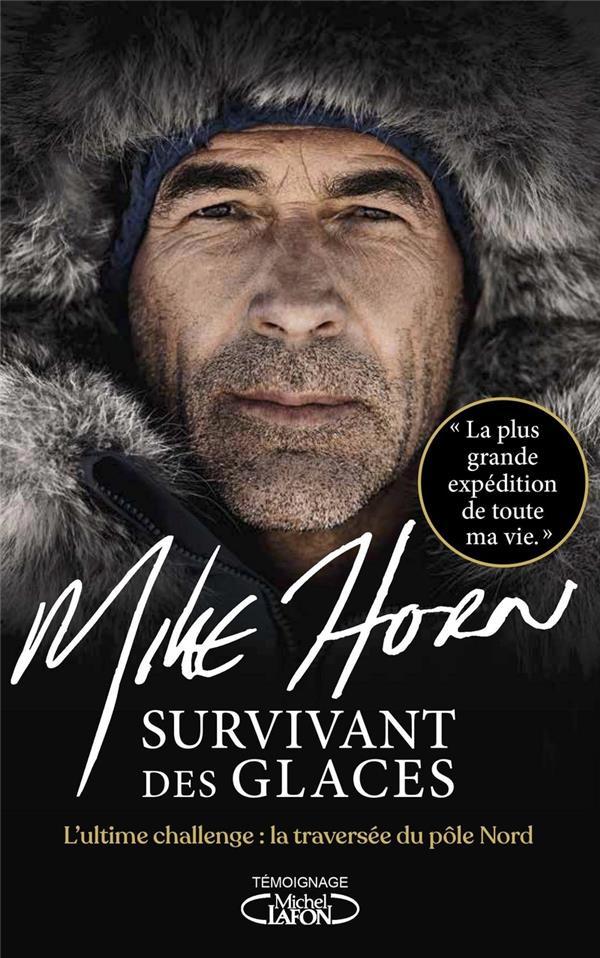SURVIVANT DES GLACES HORN, MIKE MICHEL LAFON