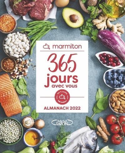 365 JOURS AVEC VOUS : L'ALMANACH MARMITON (EDITION 2022) MARMITON MICHEL LAFON