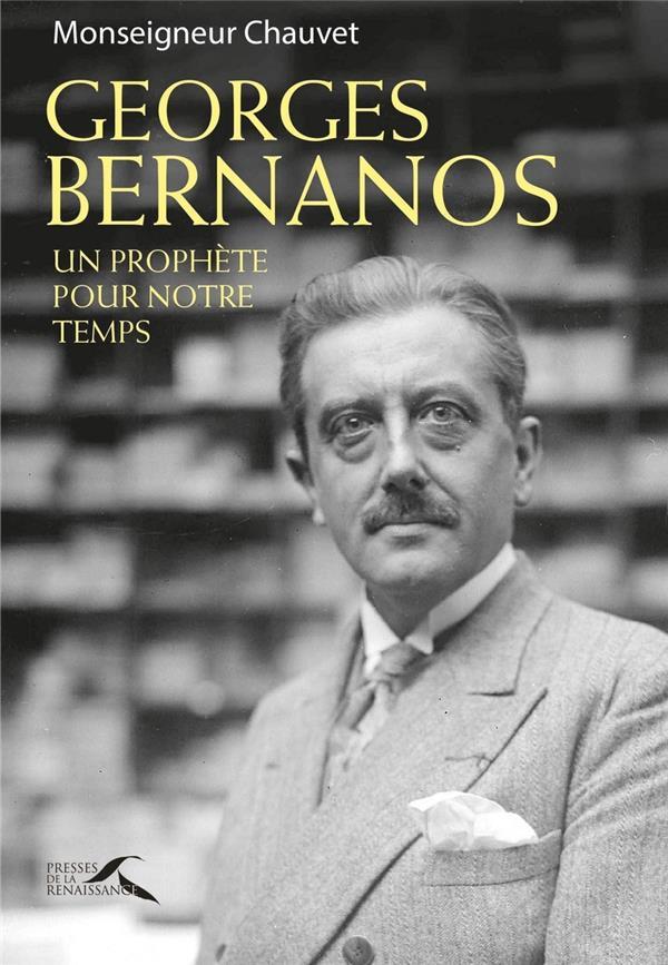 GEORGES BERNANOS, UN PROPHETE POUR NOTRE TEMPS