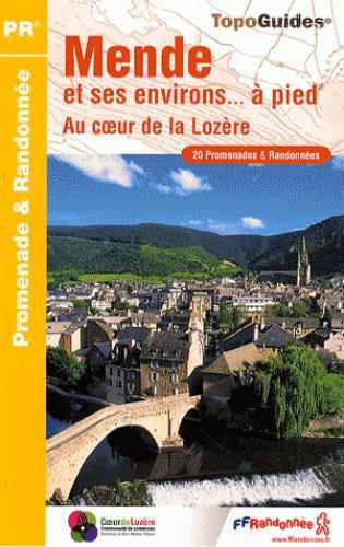 MENDE ET SES ENVIRONS A PIED  -  AU COEUR DE LA LOZERE  -  48 - PR - P481 COLLECTIF FFRP