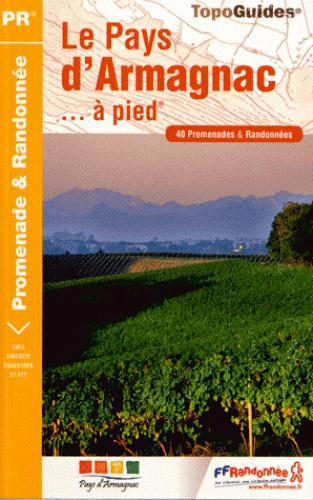 LE PAYS D'ARMAGNAC A PIED  -  32 - PR - P322 (EDITION 2011) COLLECTIF FFRP