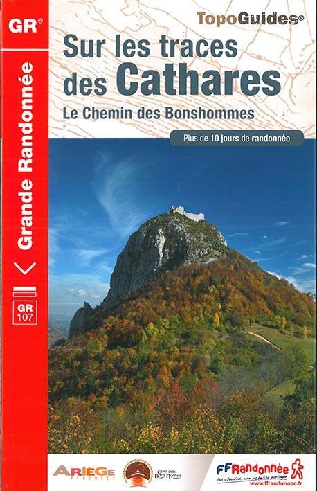 SUR LES TRACES DES CATHARES  -  LE CHEMIN DES BONSHOMMES (EDITION 2016) COLLECTIF Fédération française de la randonnée