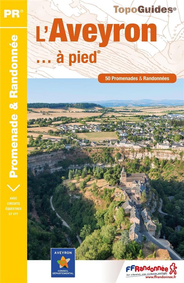 L'AVEYRON... A PIED (EDITION 2017) COLLECTIF Fédération française de la randonnée