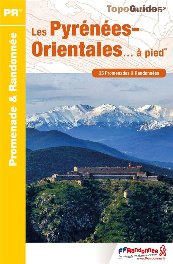 LES PYRENEES-ORIENTALES... A PIED COLLECTIF FFRP