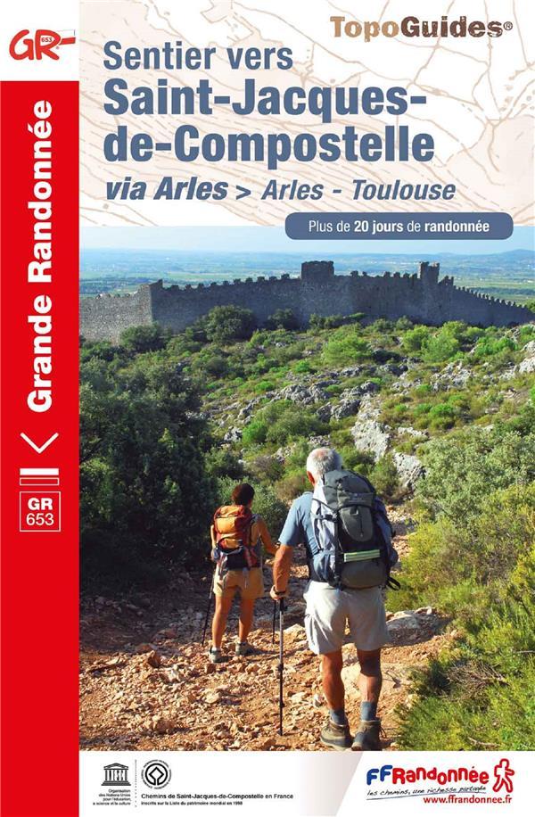 SENTIER VERS SAINT-JACQUES-DE-COMPOSTELLE : ARLES - TOULOUSE - REF 6533  FFRP