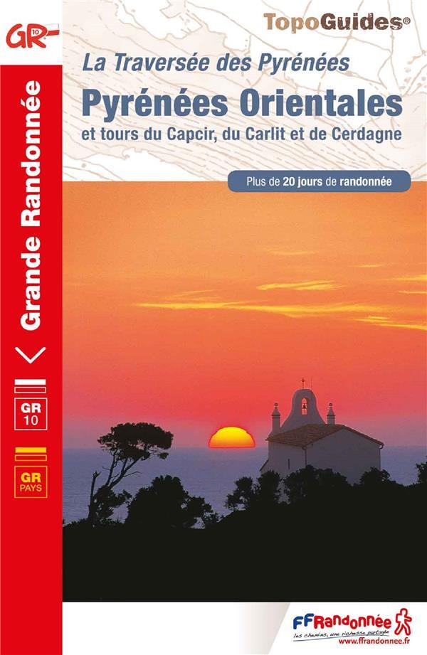 PYRENEES ORIENTALES  -  LA TRAVERSEE DES PYRENEES COLLECTIF FFRP