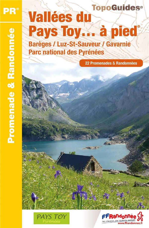 VALLEES DU PAYS TOY A PIED  -  PARC NATIONAL DES PYRENEES COLLECTIF FFRP