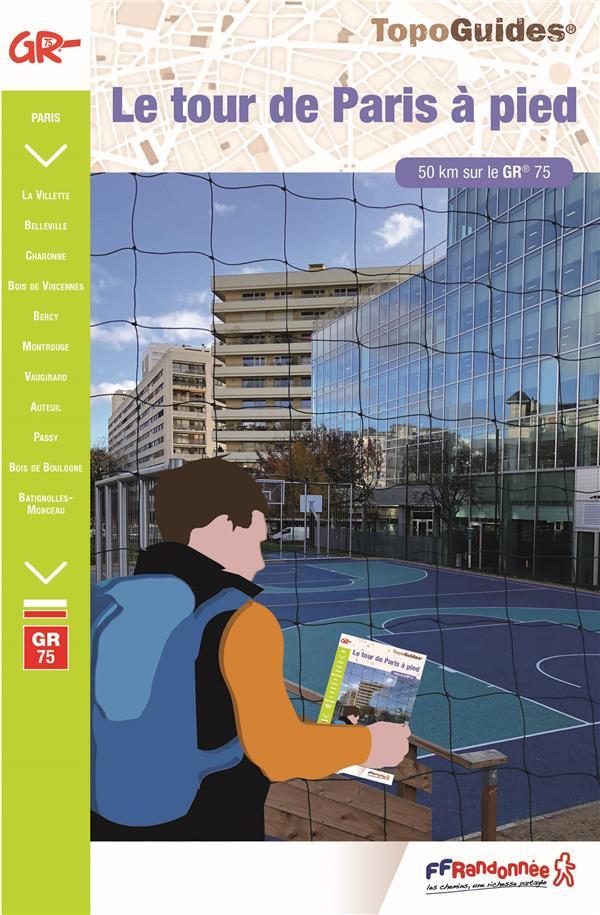 TOPO-GUIDES  -  RANDOCITADINES  -  LE TOUR DE PARIS A PIED (EDITION 2024) COLLECTIF FFRP