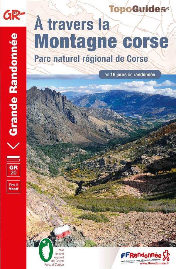 A TRAVERS LA MONTAGNE CORSE  -  PARC NATUREL REGIONAL DE CORSE COLLECTIF FFRP