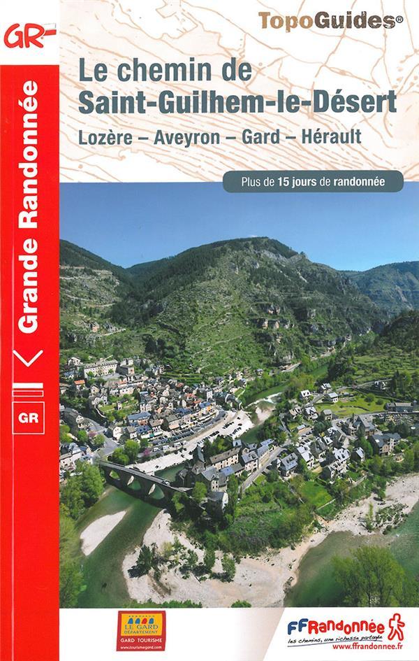 LE CHEMIN DE SAINT-GUILHEM-LE-DESERT  -  LOZERE, AVEYRON, GARD, HERAULT COLLECTIF FFRP