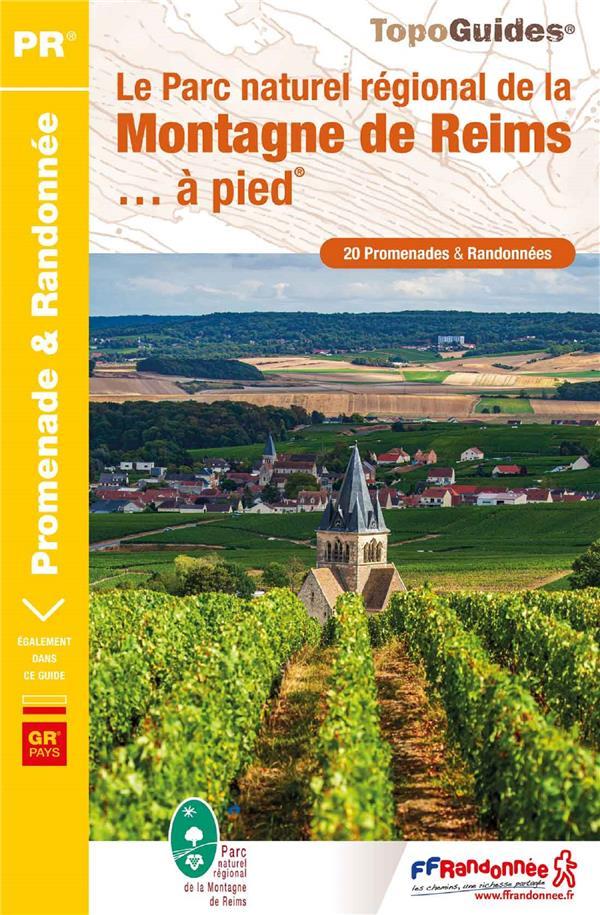 LE PARC NATUREL REGIONAL DE LA MONTAGNE DE REIMS... A PIED  -  GR PAYS COLLECTIF FFRP