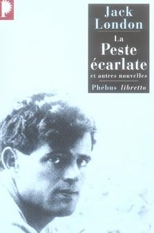 LA PESTE ECARLATE - ET AUTRES NOUVELLES