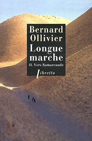 LONGUE MARCHE T.2  -  VERS SAMARCANDE OLLIVIER BERNARD LIBRETTO