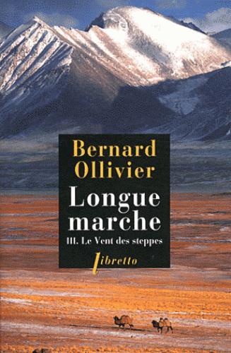 LONGUE MARCHE T.3  -  LE VENT DES STEPPES OLLIVIER BERNARD LIBRETTO