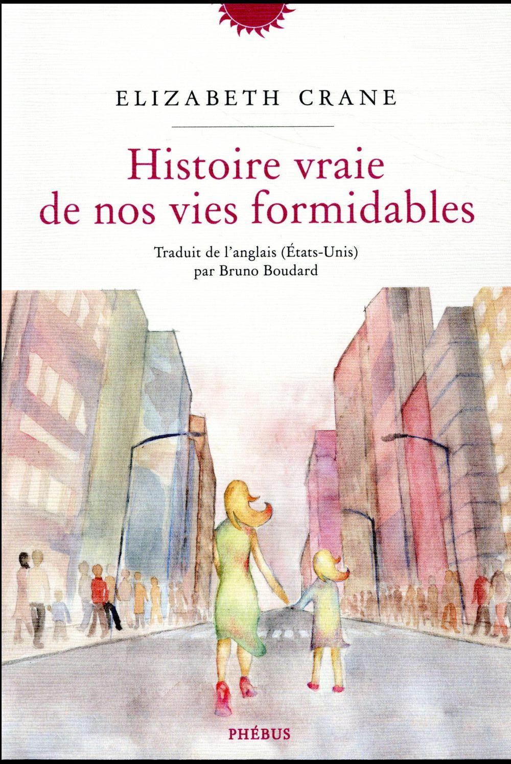 HISTOIRE VRAIE DE NOS VIES FORMIDABLES