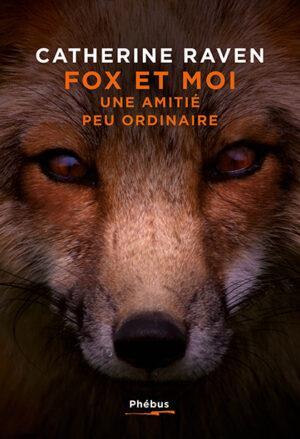 FOX ET MOI : UNE AMITIE PEU ORDINAIRE RAVEN CATHERINE LIBRETTO