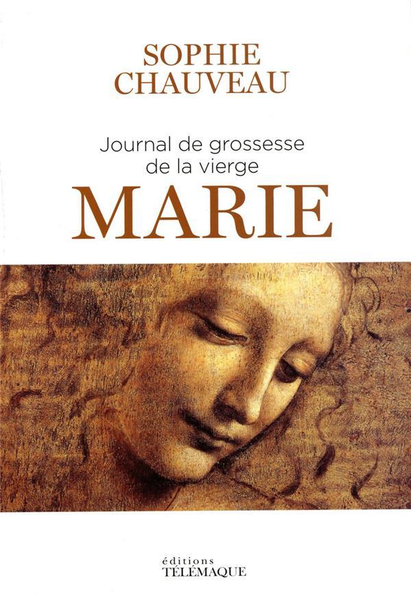 JOURNAL DE GROSSESSE DE LA VIERGE MARIE CHAUVEAU SOPHIE TELEMAQUE EDIT