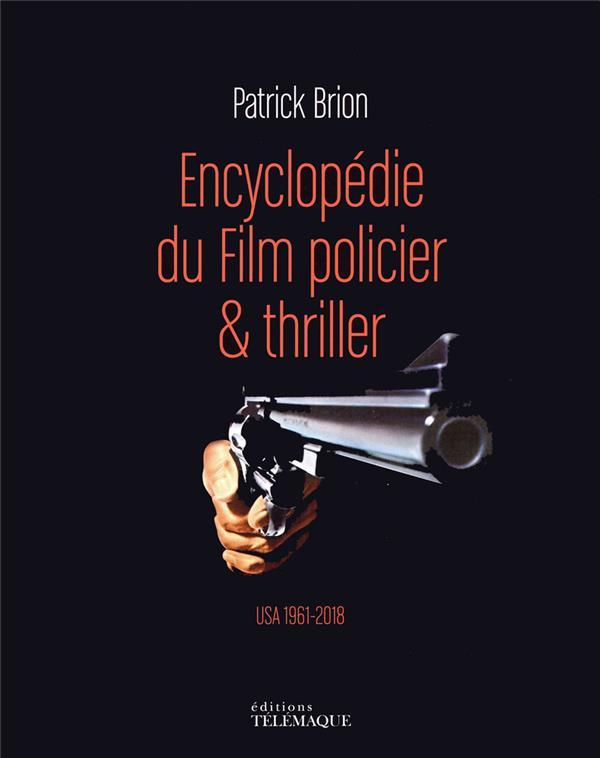 ENCYCLOPEDIE DU FILM POLICIER & THRILLER - VOLUME 2 USA 1961-2018