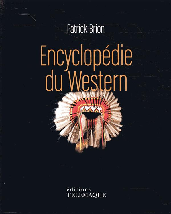 BRION PATRICK - ENCYCLOPEDIE DU WESTERN