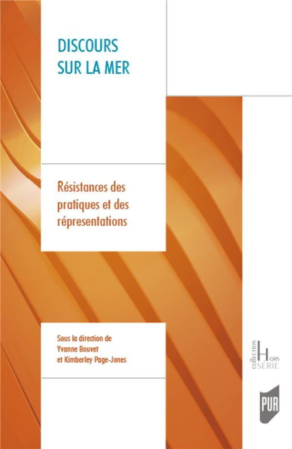 DISCOURS SUR LA MER  -  RESISTANCES DES PRATIQUES ET DES REPRESENTATIONS