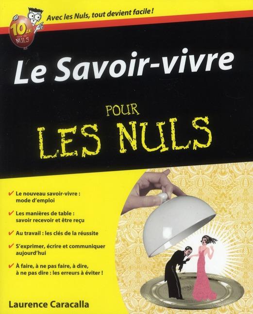 CARACALLA LAURENCE - LE SAVOIR-VIVRE POUR LES NULS