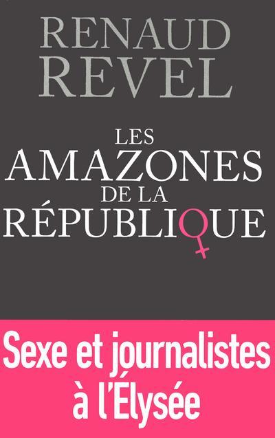 Revel Renaud - Les amazones de la République