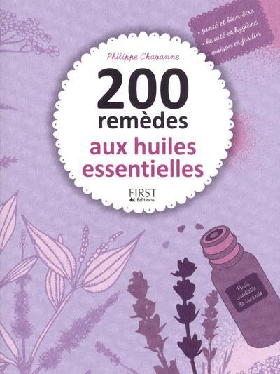 200 REMEDES AUX HUILES ESSENTIELLES CHAVANNE PHILIPPE First Editions