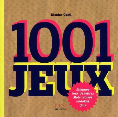 1001 JEUX - ENIGMES, SUDOKUS, MOTS CROISES, QUIZ, ... CONTI NICOLAS First Editions