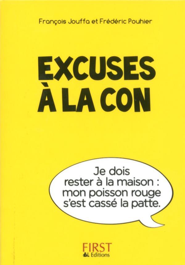 PETIT LIVRE DE - EXCUSES A LA CON Pouhier Frédéric First Editions