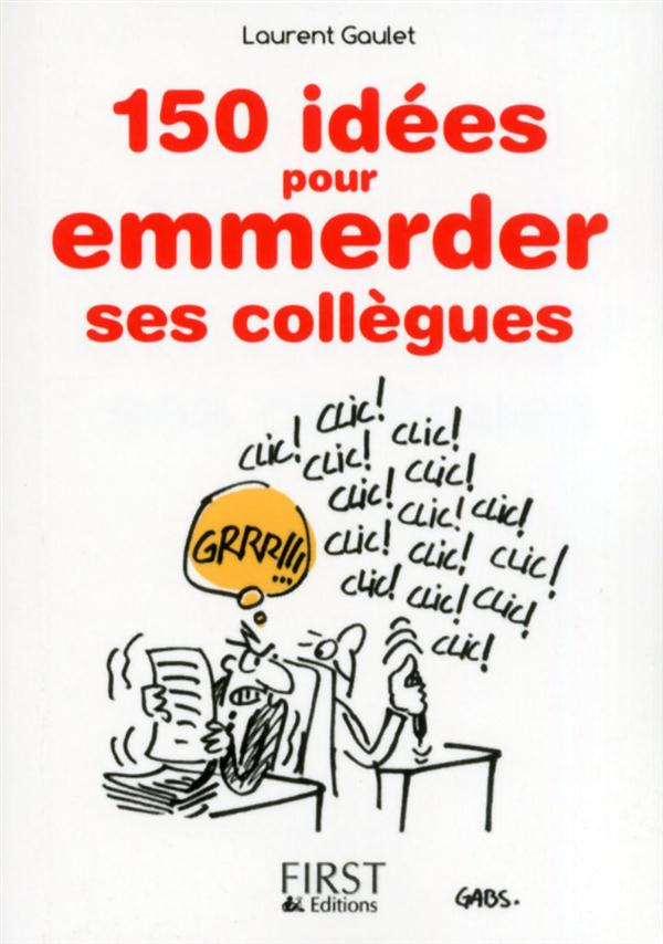 150 IDEES POUR EMMERDER SES COLLEGUES GAULET LAURENT First Editions