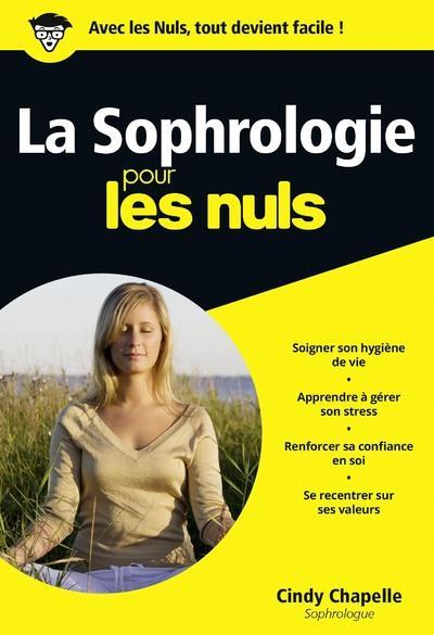 LA SOPHROLOGIE POUR LES NULS Chapelle Cindy First Editions