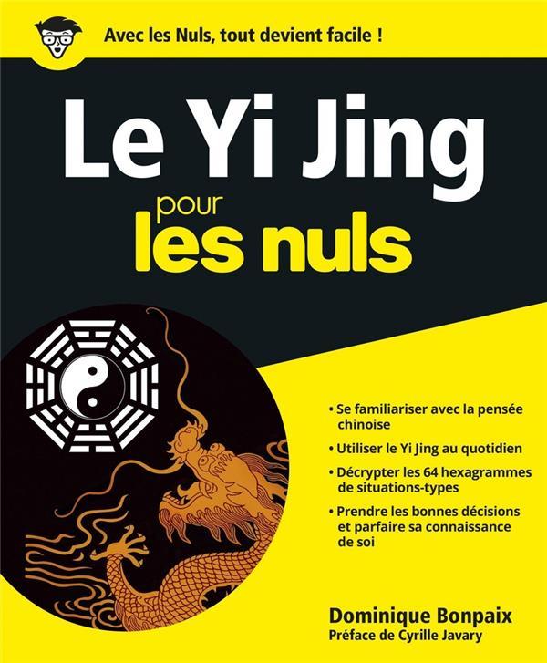 LE YI JING POUR LES NULS Bonpaix Dominique First Editions