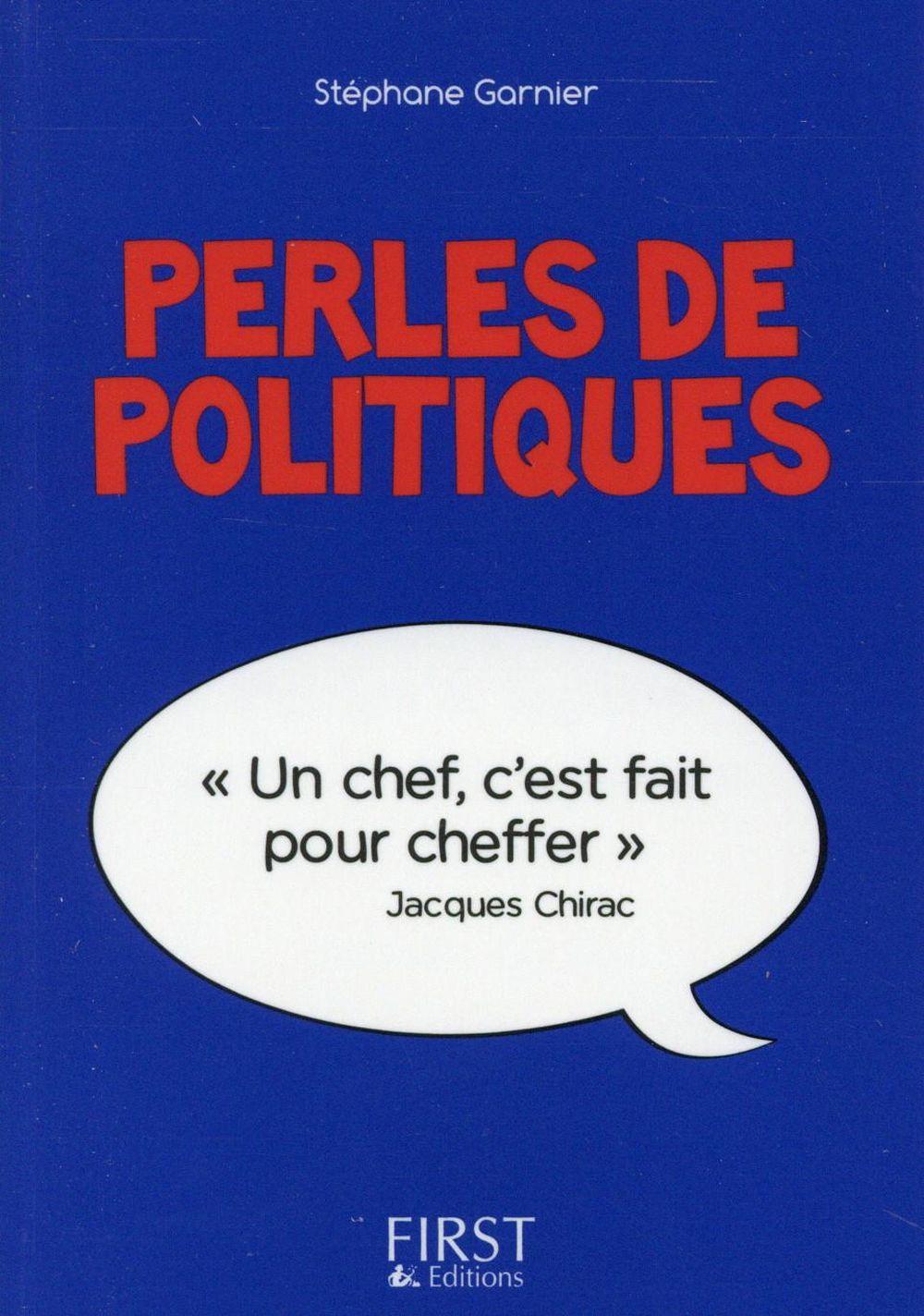 PETIT LIVRE DE - PERLES DE POLITIQUES GARNIER STEPHANE First Editions