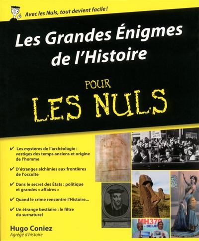 LES GRANDES ENIGMES DE L'HISTOIRE POUR LES NULS Coniez Hugo First Editions