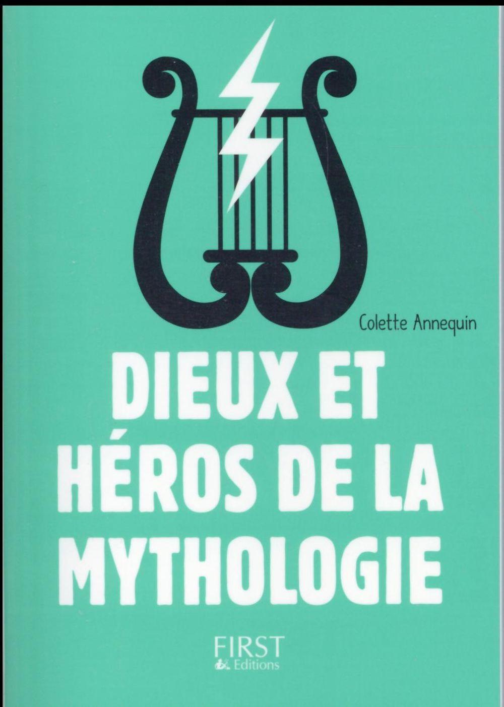 PETIT LIVRE DE - DIEUX ET HEROS DE LA MYTHOLOGIE, 3E Annequin Colette First Editions
