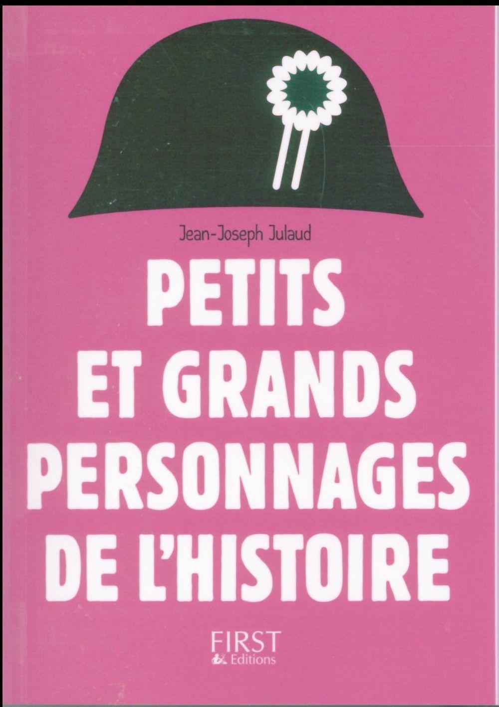 PETIT LIVRE DE - PETITS ET GRANDS PERSONNAGES DE L'HISTOIRE DE FRANCE, 2E Julaud Jean-Joseph First Editions